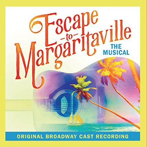 Get the 'Escape to Margaritaville' Cast Recording Today